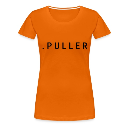 PULLER - Vrouwen Premium T-shirt
