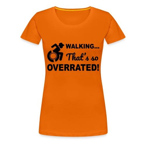 Walkingoverrated2 - Vrouwen Premium T-shirt
