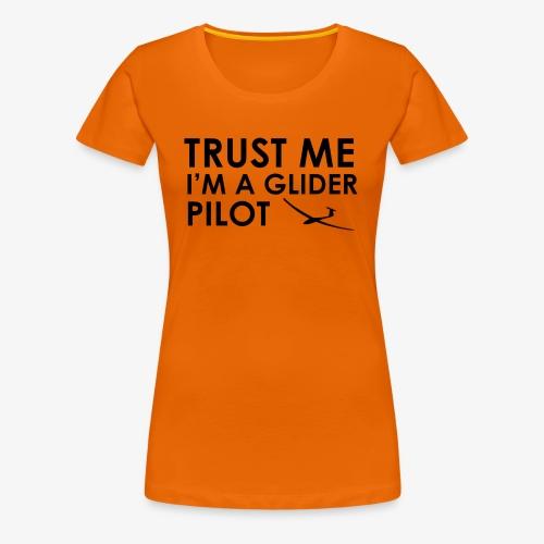 Trust me glider pilot - T-shirt Premium Femme