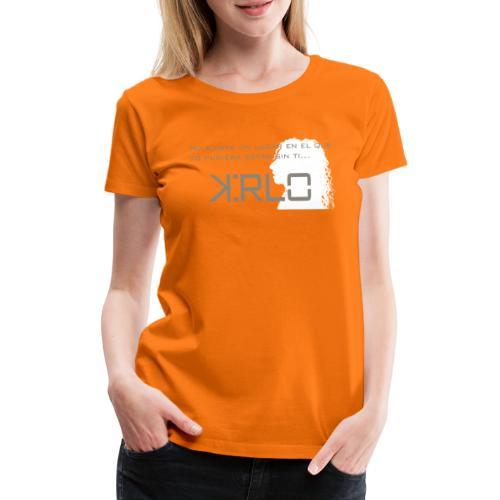 Camisetas Kirlo Sin Ti - Camiseta premium mujer
