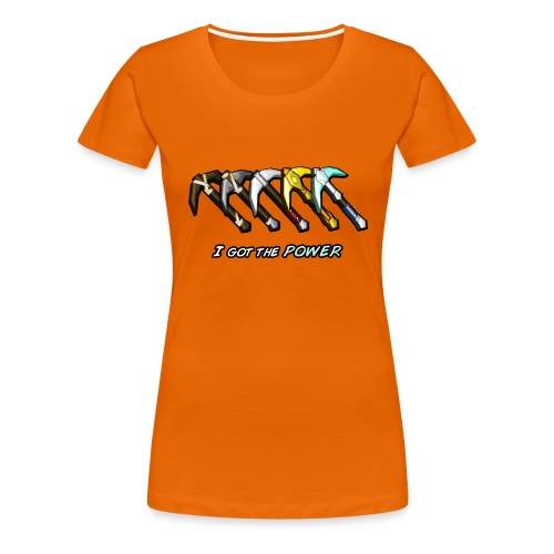 I got the POWER - Women's Premium T-Shirt
