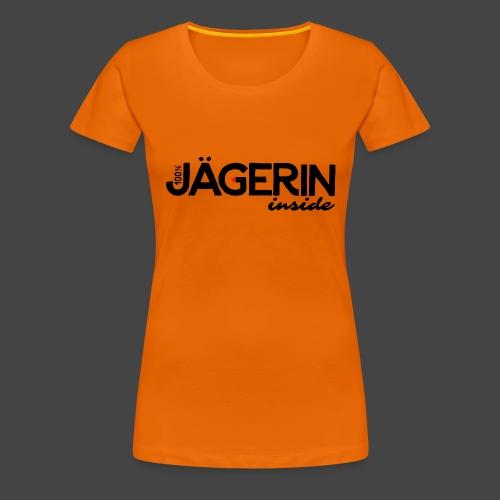 """100% Jägerin inside"" exklusives Jägerinnenshirt - Frauen Premium T-Shirt"