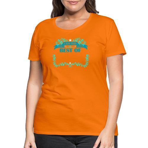 Talent Message I AM THE BEST OF Fun 4 - Frauen Premium T-Shirt