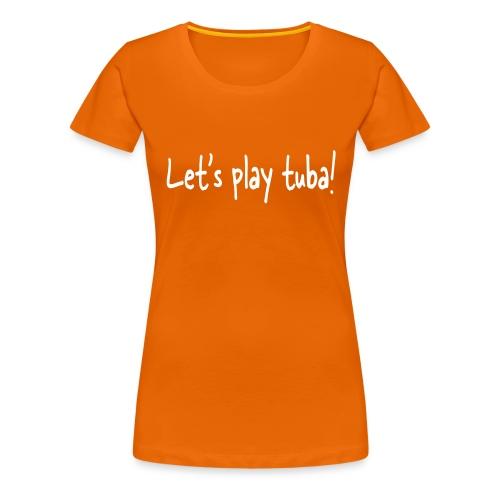 Let's play tuba - Women's Premium T-Shirt