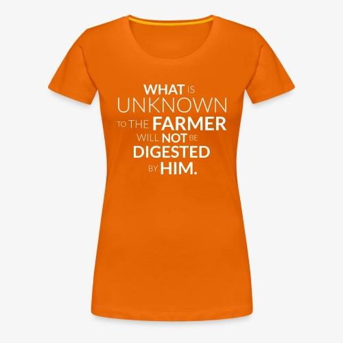 Wos da Bauer net kennt, frisst er net! (eng) - Frauen Premium T-Shirt