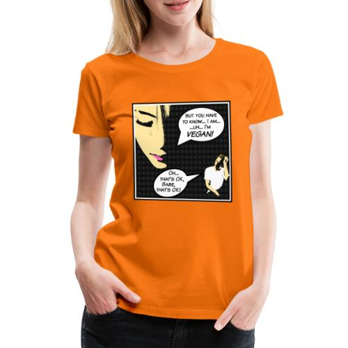 I'm Vegan, That's Ok babe - Pop Art Cartoon Edit - Frauen Premium T-Shirt