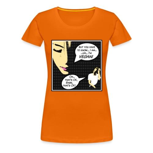 """I'm Vegan, That's Ok babe"" - Pop Art Cartoon Edit - Frauen Premium T-Shirt"