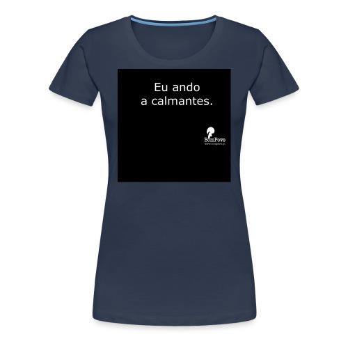 Eu ando a calmantes preta - Women's Premium T-Shirt