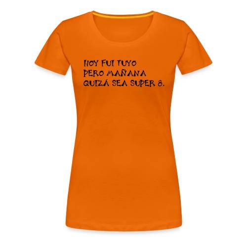 tuyo super 8 - Camiseta premium mujer