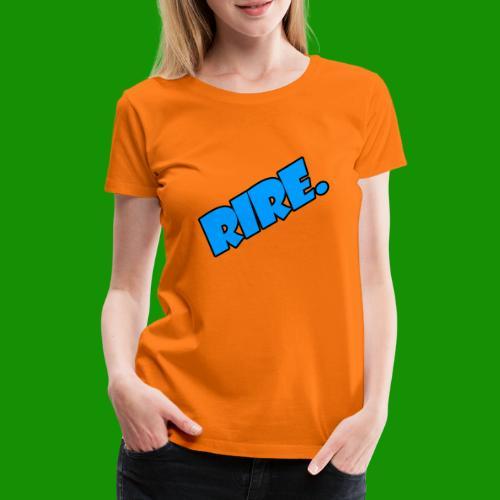 rire - T-shirt Premium Femme
