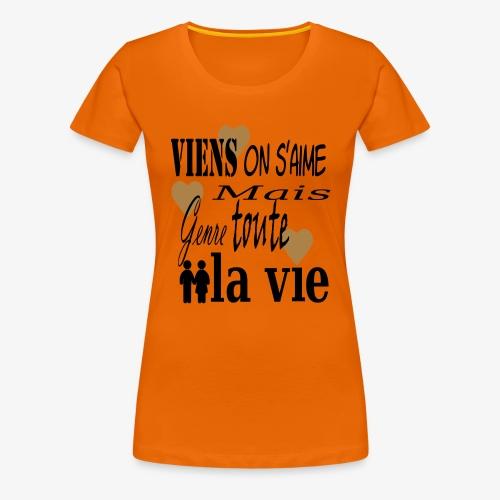 Viens on s'aime2 - T-shirt Premium Femme