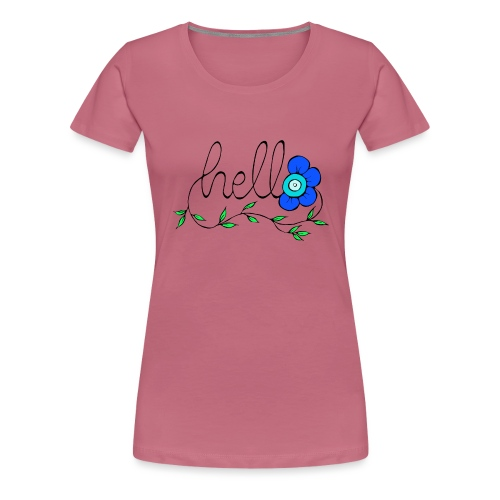 Hello Blume. - Frauen Premium T-Shirt