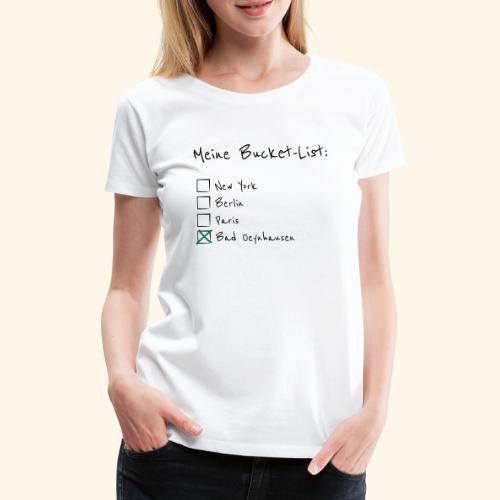 Ich war noch niemals in New York...aber in B.O. - Frauen Premium T-Shirt