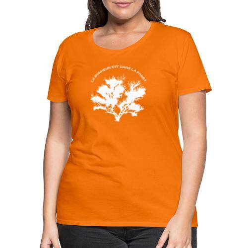 Le bonheur est dans la foret ! - T-shirt Premium Femme
