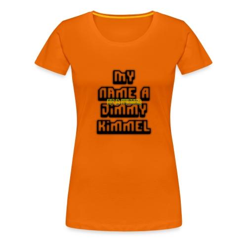 My Name Jimmy Kimmel - Women's Premium T-Shirt