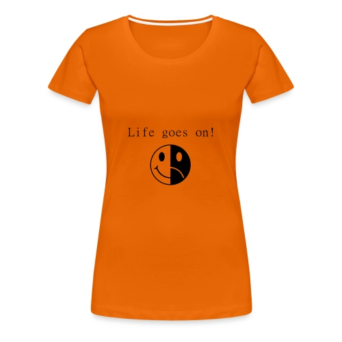 Life goes on - Premium-T-shirt dam