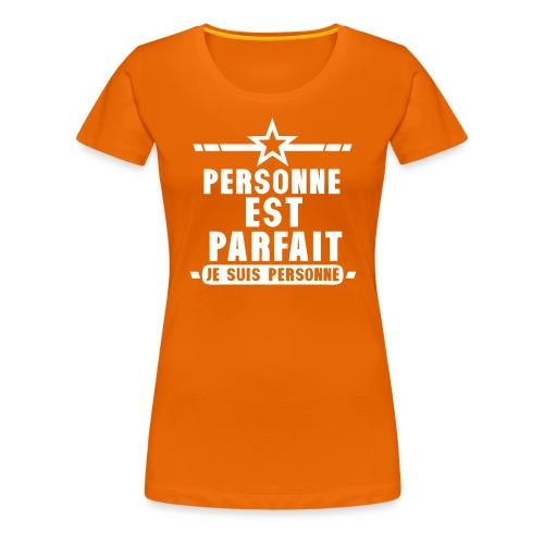 personne est parfait je suis citation - T-shirt Premium Femme