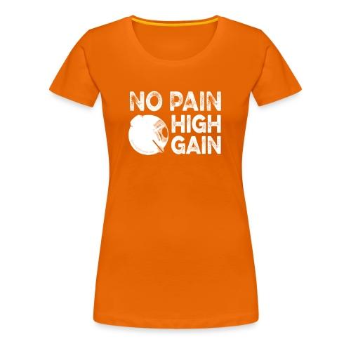 nopainhighgainwhite - T-shirt Premium Femme
