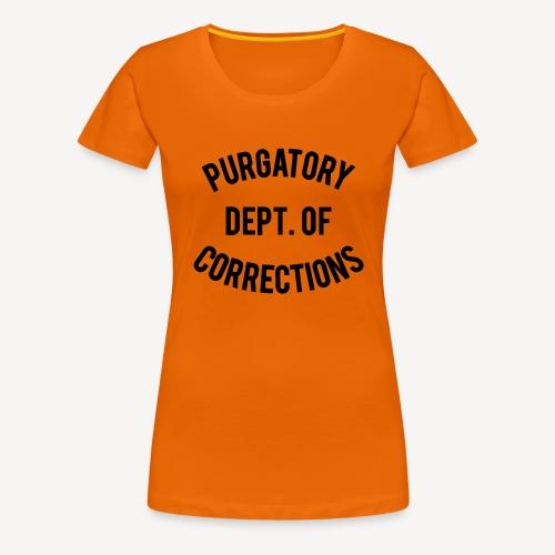 PURGATORY DEPT OF CORRECTIONS - Women's Premium T-Shirt