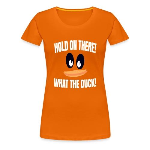 WhatTheDuck - Women's Premium T-Shirt