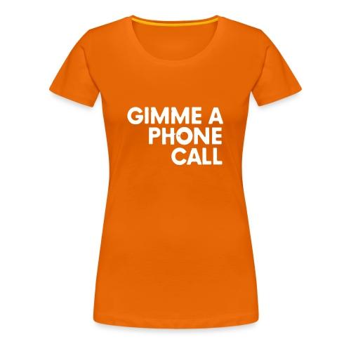 Gimm a Phone Call white - Frauen Premium T-Shirt