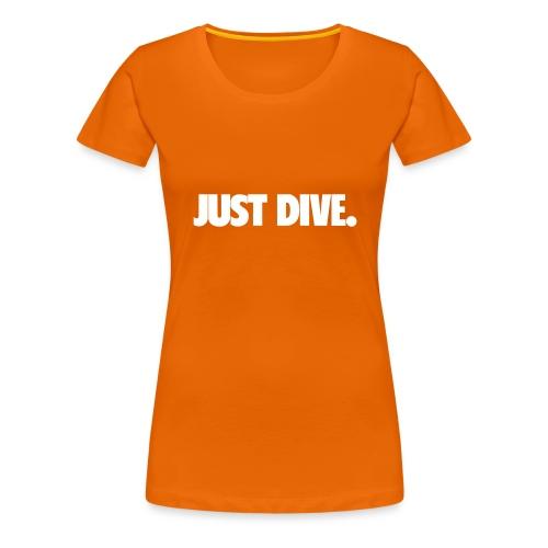just, dive, nur - Koszulka damska Premium