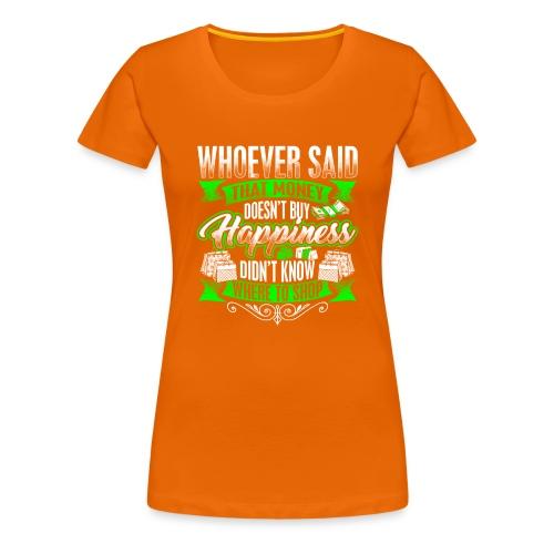 Shopping2 Doesnt Buy Happiness - Women's Premium T-Shirt