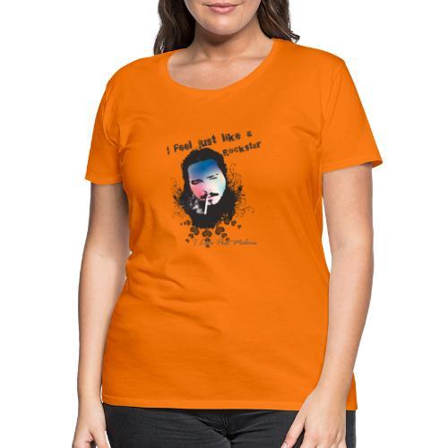 I Feel Just Like a... - T-shirt Premium Femme