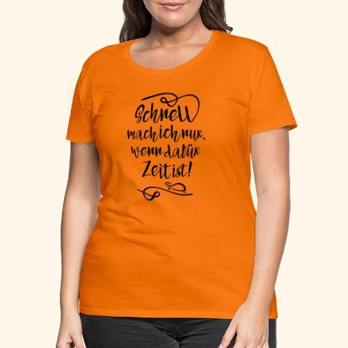 Schildi Spruch - Frauen Premium T-Shirt