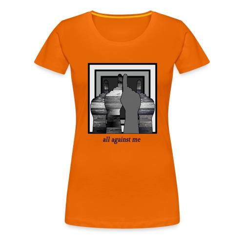 ALL AGAINST ME-2 - Camiseta premium mujer