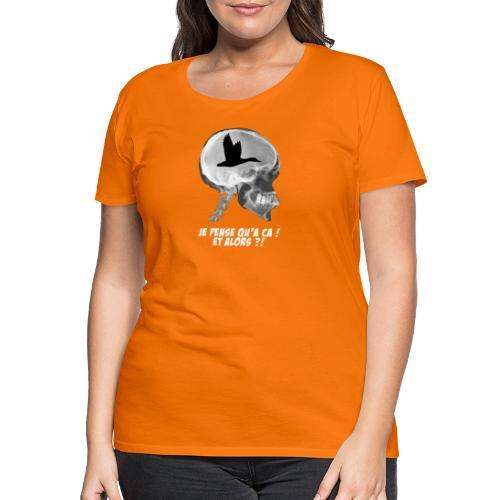 Fou de chasse aux canards ! - T-shirt Premium Femme
