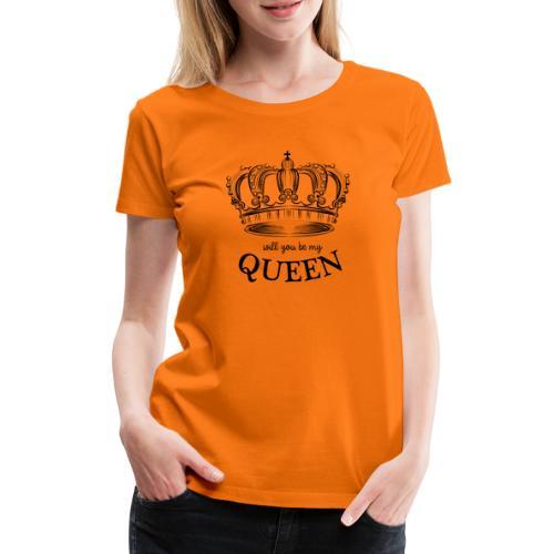 QUEEN - Will you be my queen? - Vrouwen Premium T-shirt
