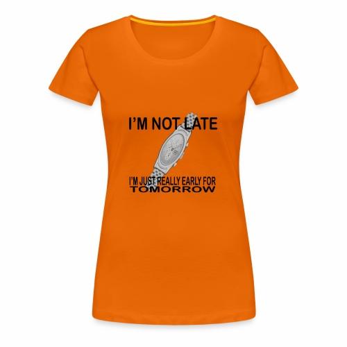 Im not late - Women's Premium T-Shirt