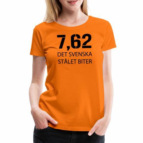 Det svenska stålet biter 7,62 - Premium-T-shirt dam