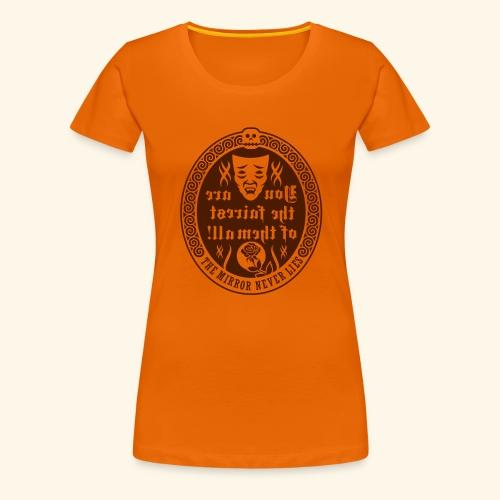Fairest of them all - Frauen Premium T-Shirt
