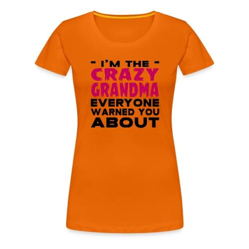 Crazy Grandma - Women's Premium T-Shirt
