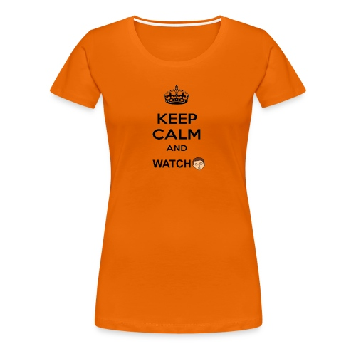 Keep Calm And Watch Anthonyos33 - Women's Premium T-Shirt