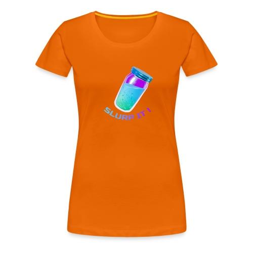 Slurp It - Fort nite - Frauen Premium T-Shirt