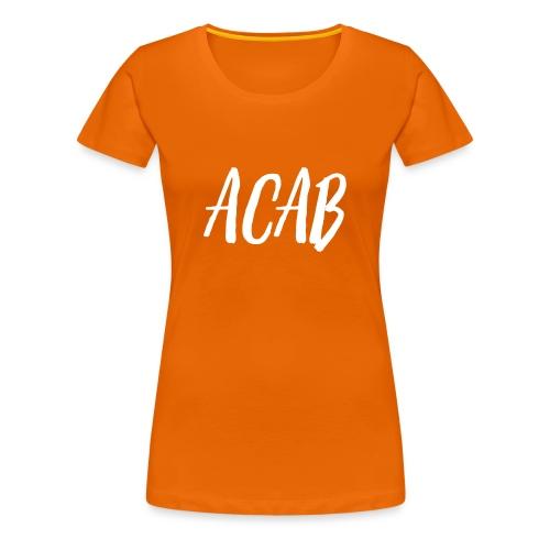 ACAB - Frauen Premium T-Shirt