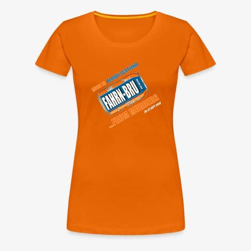 FAHRN BRU - Women's Premium T-Shirt