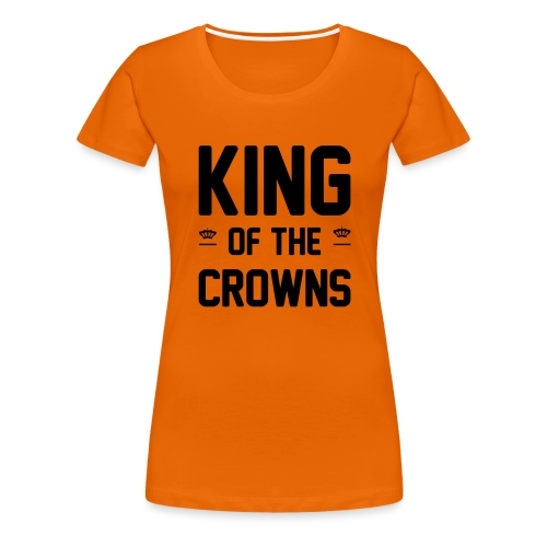 King of the crowns - Vrouwen Premium T-shirt
