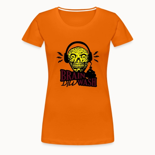 dirty brain - Frauen Premium T-Shirt