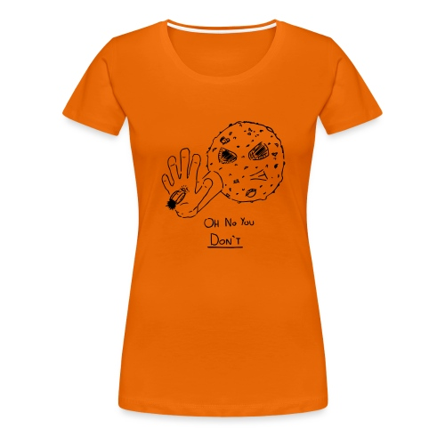 Oh No You Dont Mug - Women's Premium T-Shirt