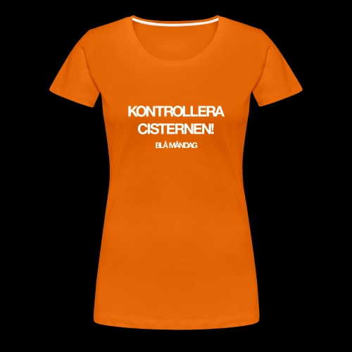 Kontrollera Cisternen! - Premium-T-shirt dam