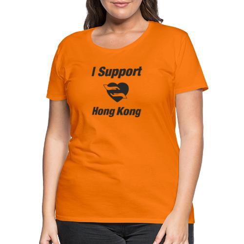 I Support Hong Kong   Black - Frauen Premium T-Shirt