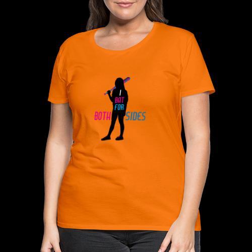 I bat for both sides female - Women's Premium T-Shirt