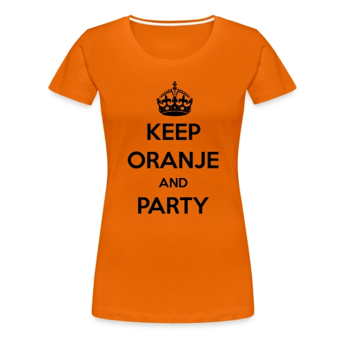 KEEP ORANJE AND PARTY - Vrouwen Premium T-shirt
