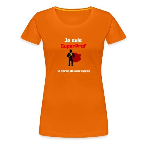 t-shirt prof je suis superprof - T-shirt Premium Femme