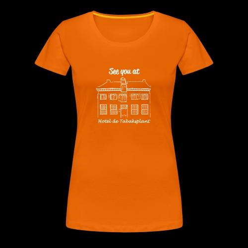 See you at Hotel de Tabaksplant WIT - Vrouwen Premium T-shirt