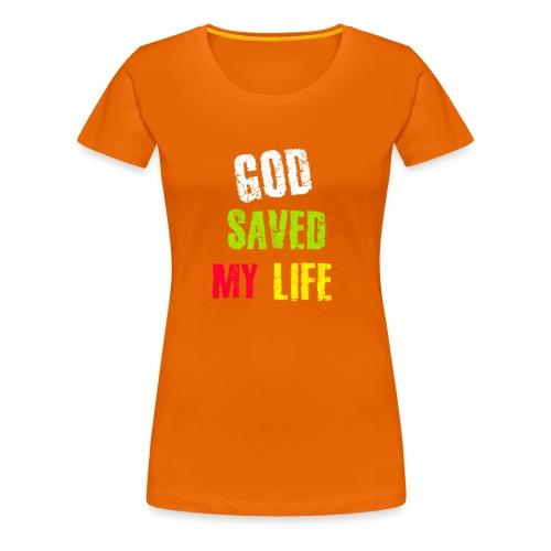 Gott hat mein Leben gerettet - Frauen Premium T-Shirt